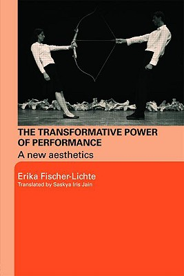 The Transformative Power Of Performance By Fischer-Lichte, Erika
