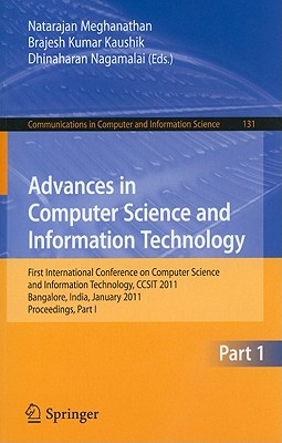 Advances in Computer Science and Information Technology By Meghanathan, Natarajan (EDT)/ Kaushik, B. k (EDT)/ Nagamalai, Dhinaharan (EDT)